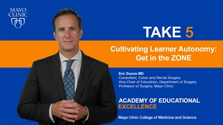 Mayo Clinic Alix School of Medicine Take 5 Video on Cultivating Learner Autonomy: Get in the Zone