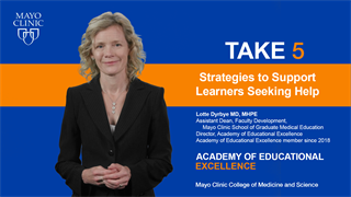 Mayo Clinic Alix School of Medicine Take 5 Video on Strategies to Support Learners Seeking Help