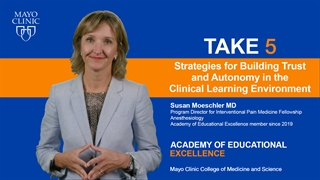 Mayo Clinic Alix School of Medicine Take 5 Video on Strategies for Building Trust and Autonomy in the Clinical Learning Environment