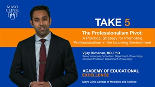 Mayo Clinic Alix School of Medicine Take 5 Video on Professionalism Pivot for Trainees