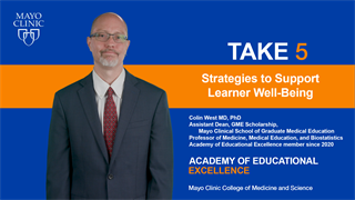 Mayo Clinic Alix School of Medicine Take 5 Video on Strategies to Support Learner Well-Being
